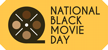 National Black Movie Day™